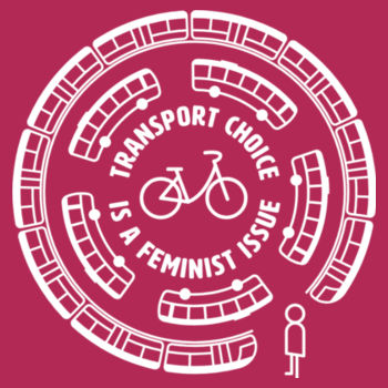 Transport Choice is a Feminist Issue: Straight fit Design