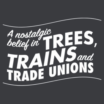 Trees, Trains & Trade Unions: regular fit Design
