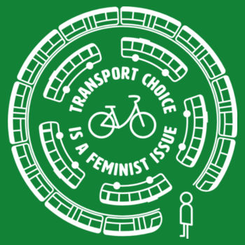 Transport Choice is a Feminist Issue: Regular fit Design